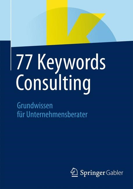 77 Keywords Consulting | 1. Auflage 2014, 2014 | Buch (Cover)