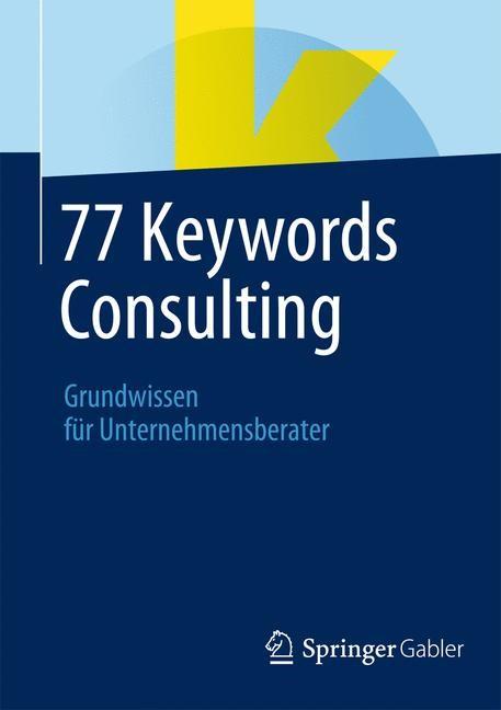 Abbildung von 77 Keywords Consulting   1. Auflage 2014   2013