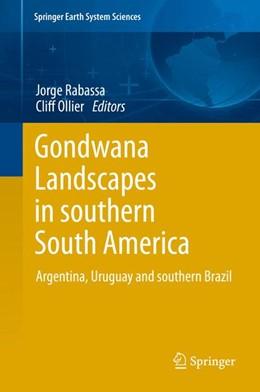 Abbildung von Rabassa / Ollier | Gondwana Landscapes in southern South America | 1. Auflage | 2014 | beck-shop.de