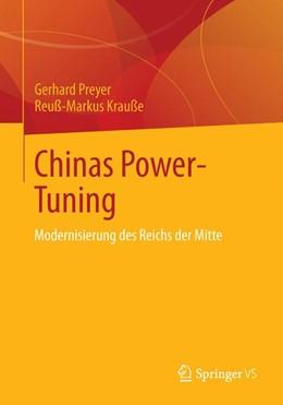Abbildung von Preyer / Krauße | Chinas Power-Tuning | 2013 | Modernisierung des Reichs der ...