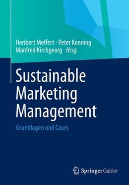 Abbildung von Meffert / Kenning / Kirchgeorg   Sustainable Marketing Management   1. Auflage 2014   2015   Grundlagen und Cases