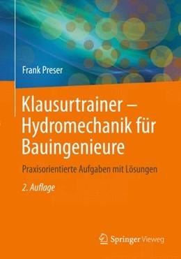 Abbildung von Preser   Klausurtrainer - Hydromechanik für Bauingenieure   2013   Praxisorientierte Aufgaben mit...