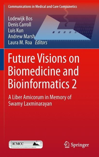 Future Visions on Biomedicine and Bioinformatics 2 | Bos / Carroll / Kun / Marsh / Roa, 2013 | Buch (Cover)