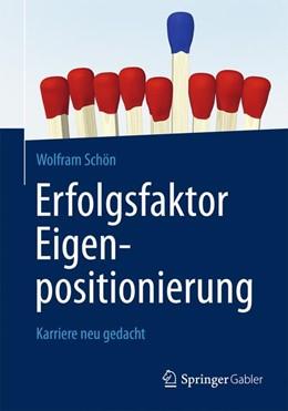 Abbildung von Schön | Erfolgsfaktor Eigenpositionierung | 2. Auflage 2014 | 2013 | Karriere neu gedacht