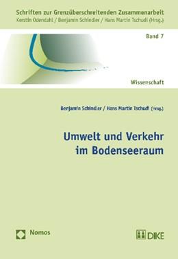 Abbildung von Schindler / Tschudi (Hrsg.)   Umwelt und Verkehr im Bodenseeraum   2013   Schriften zur Grenzüberschreit...   7