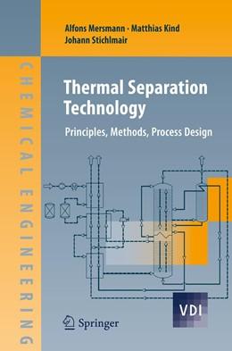 Abbildung von Mersmann / Kind / Stichlmair | Thermal Separation Technology | 2013 | Principles, Methods, Process D...