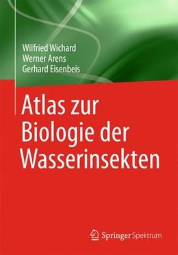 Abbildung von Wichard / Arens / Eisenbeis | Atlas zur Biologie der Wasserinsekten | 2013
