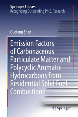 Abbildung von Shen | Emission Factors of Carbonaceous Particulate Matter and Polycyclic Aromatic Hydrocarbons from Residential Solid Fuel Combustions | 1. Auflage | 2014 | beck-shop.de