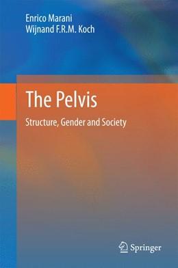 Abbildung von Marani / Koch   The Pelvis   2014   Structure, Gender and Society