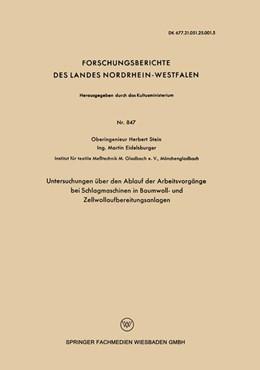 Abbildung von Stein   Untersuchungen über den Ablauf der Arbeitsvorgänge bei Schlagmaschinen in Baumwoll- und Zellwollaufbereitungsanlagen   1960   847