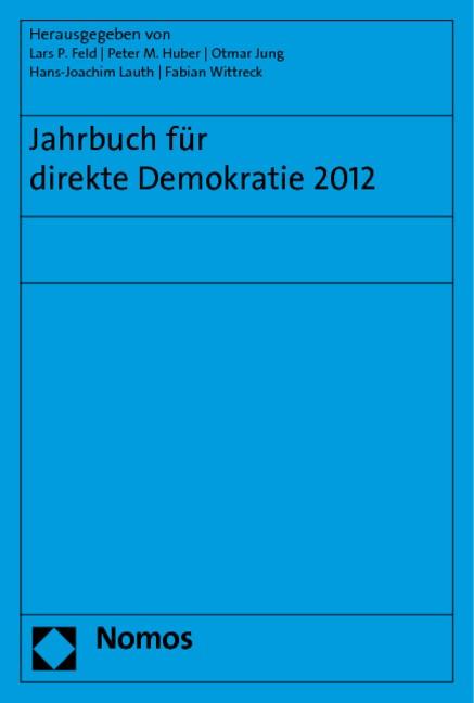 Jahrbuch für direkte Demokratie 2012 | Feld / Huber / Jung / Lauth / Wittreck (Hrsg.), 2013 | Buch (Cover)