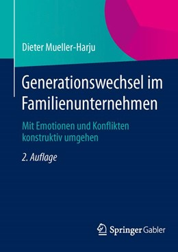 Abbildung von Mueller-Harju | Generationswechsel im Familienunternehmen | 2. Aufl. 2013 | 2013 | Mit Emotionen und Konflikten k...