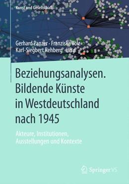 Abbildung von Panzer / Völz / Rehberg | Beziehungsanalysen. Bildende Künste in Westdeutschland nach 1945 | 2014 | Akteure, Institutionen, Ausste...