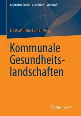 Abbildung von Luthe | Kommunale Gesundheitslandschaften | 1. Auflage | 2013 | beck-shop.de