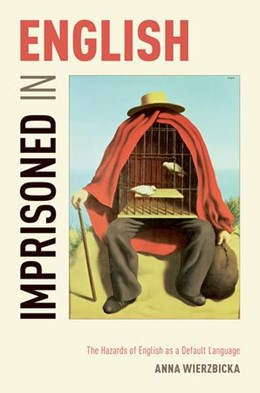 Abbildung von Wierzbicka | Imprisoned in English | 2013 | The Hazards of English as a De...