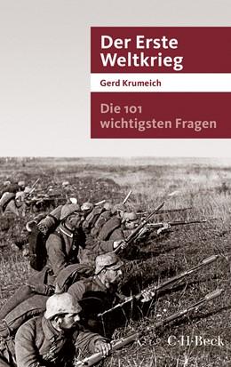 Abbildung von Krumeich,Gerd | Die 101 wichtigsten Fragen - Der Erste Weltkrieg | 3. Auflage | 2015 | 7042