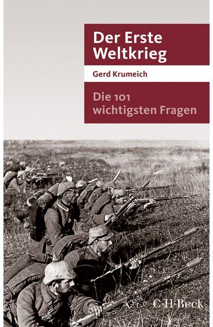 Cover: Gerd Krumeich, Die 101 wichtigsten Fragen - Der Erste Weltkrieg