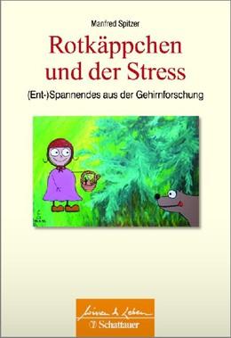 Abbildung von Spitzer | Rotkäppchen und der Stress | 1. Auflage | 2014 | beck-shop.de