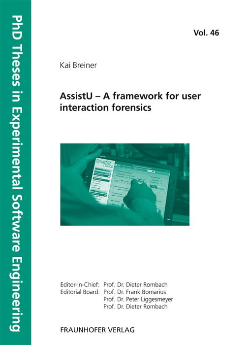AssistU - A framework for user interaction forensics. | / Rombach / Liggesmeyer / Bomarius, 2013 | Buch (Cover)