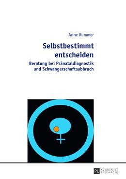 Abbildung von Rummer | Selbstbestimmt entscheiden | 1. Auflage | 2013 | beck-shop.de