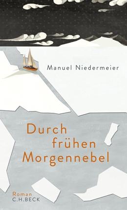 Abbildung von Niedermeier, Manuel | Durch frühen Morgennebel | 2014 | Roman