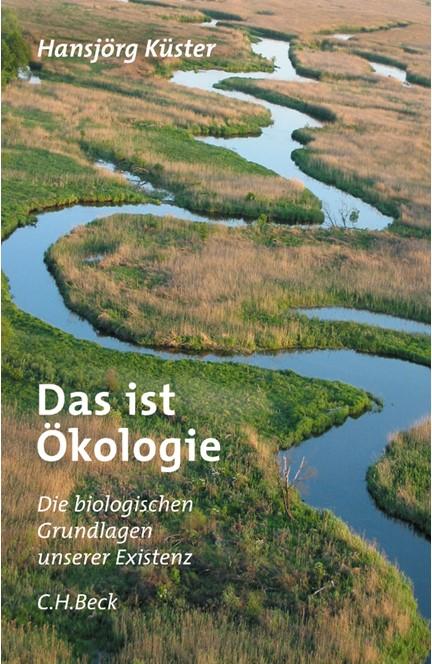 Cover: Hansjörg Küster, Das ist Ökologie