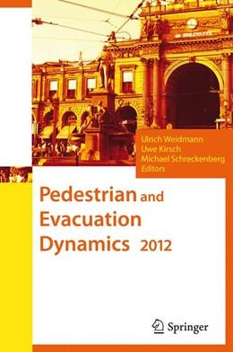 Abbildung von Weidmann / Kirsch | Pedestrian and Evacuation Dynamics 2012 | 1. Auflage | 2014 | beck-shop.de