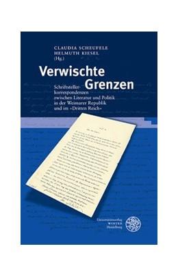 Abbildung von Scheufele / Kiesel | Verwischte Grenzen | 2014 | Schriftstellerkorrespondenzen ... | 75