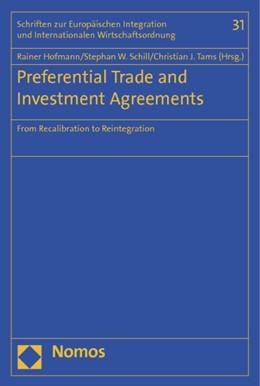 Abbildung von Hofmann / Schill / Tams | Preferential Trade and Investment Agreements | 1. Auflage 2013 | 2013 | From Recalibration to Reintegr...