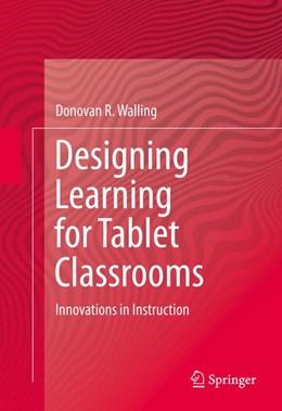 Abbildung von Walling | Designing Learning for Tablet Classrooms | 1. Auflage | 2014 | beck-shop.de