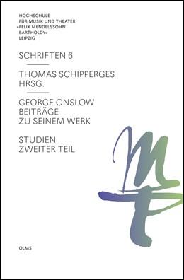 Abbildung von Schipperges | George Onslow | 2013 | 2013 | Beiträge zu seinem Werk. Studi... | 6