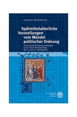 Abbildung von Weferling | Spätmittelalterliche Vorstellungen vom Wandel politischer Ordnung | 2014 | Französische Ständeversammlung... | 20