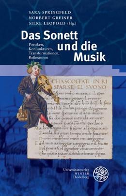 Abbildung von Springfeld / Greiner | Das Sonett und die Musik | 1. Auflage | 2016 | 320 | beck-shop.de