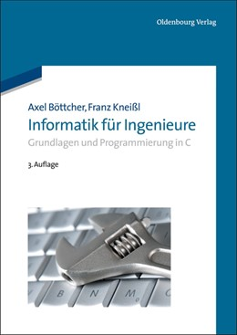 Abbildung von Böttcher / Kneißl | Informatik für Ingenieure | 3. Auflage | 2012 | Grundlagen und Programmierung ...