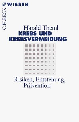 Abbildung von Theml, Harald | Krebs und Krebsvermeidung | 1. Auflage | 2005 | 2380 | beck-shop.de