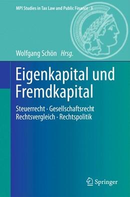Abbildung von Schön   Eigenkapital und Fremdkapital   2013   Steuerrecht - Gesellschaftsrec...   Band 3