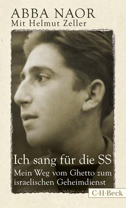 Abbildung von Naor, Abba | Ich sang für die SS | 2., durchgesehene Auflage | 2018 | Mein Weg vom Ghetto zum israel... | 6141