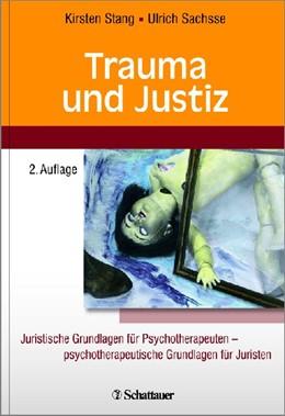 Abbildung von Stang / Sachsse | Trauma und Justiz | 2. Auflage | 2014 | beck-shop.de