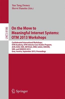 Abbildung von Demey / Panetto | On the Move to Meaningful Internet Systems: OTM 2013 Workshops | 1. Auflage | 2013 | 8186 | beck-shop.de