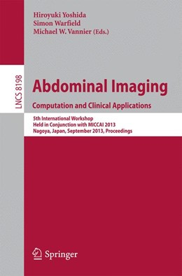 Abbildung von Yoshida / Warfield / Vannier | Abdominal Imaging. Computational and Clinical Applications | 2013 | 5th International Workshop, He... | 8198