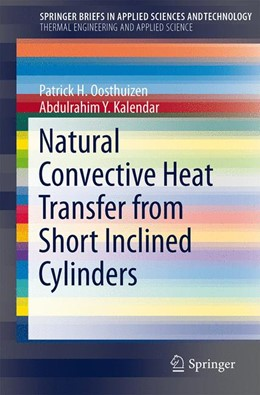 Abbildung von Oosthuizen / Kalendar | Natural Convective Heat Transfer from Short Inclined Cylinders | 1st ed. 2014 | 2014