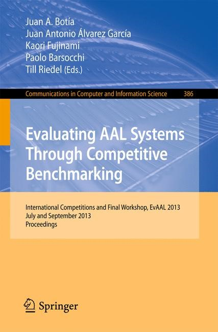 Evaluating AAL Systems Through Competitive Benchmarking | Botia / Alvarez-Garcia / Fujinami / Barsocchi / Riedel, 2013 | Buch (Cover)