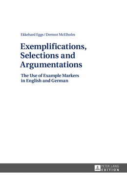 Abbildung von McElholm / Eggs | Exemplifications, Selections and Argumentations | 2013 | The Use of Example Markers in ...