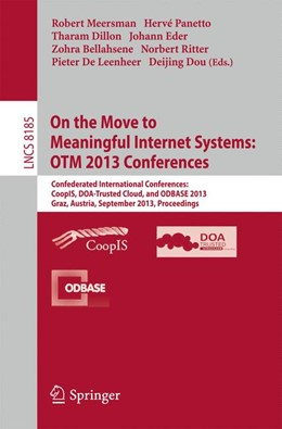Abbildung von Meersman / Panetto / Dillon / Eder / Bellahsene / Ritter / De Leenheer / Dou | On the Move to Meaningful Internet Systems: OTM 2013 Conferences | 2013 | Confederated International Con...