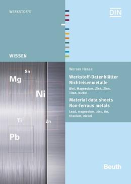 Abbildung von Hesse | Werkstoff-Datenblätter - Nichteisenmetalle | 1. Auflage | 2014 | beck-shop.de
