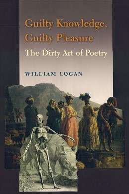 Abbildung von Logan | Guilty Knowledge, Guilty Pleasure | 2014 | The Dirty Art of Poetry