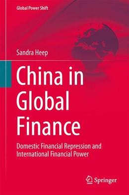 Abbildung von Heep | China in Global Finance | 1. Auflage | 2014 | beck-shop.de