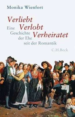 Abbildung von Wienfort, Monika   Verliebt, Verlobt, Verheiratet   1. Auflage   2014   beck-shop.de