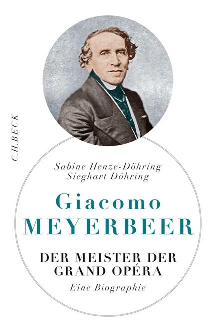 Cover: Sabine Henze-Döhring|Sieghart Döhring, Giacomo Meyerbeer