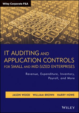 Abbildung von Wood / Brown / Howe | IT Auditing and Application Controls for Small and Mid-Sized Enterprises | 2014 | Revenue, Expenditure, Inventor...